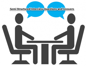 Top 25 Semi Structured Interview Questions and Answers
