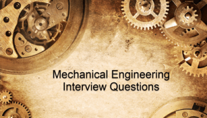 Top 50 Mechanical Engineering Interview Questions & Answers