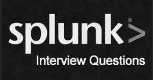 Top 100 Splunk Interview Questions & Answers (2021 Update)