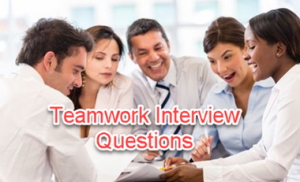 Top 47 Teamwork Interview Questions & Answers